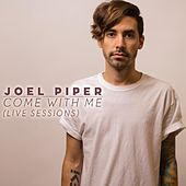 Come With Me (Live Sessions) by Joel Piper