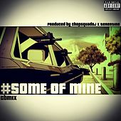 Some Of Mine - Single de Young Chop