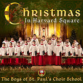 Christmas In Harvard Square by The Boys of St. Paul's Choir School
