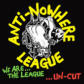 We Are the League...Uncut by Anti-Nowhere League