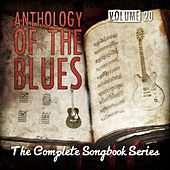 Anthology of the Blues - The Complete Songbook Series, Vol. 20 by Various Artists