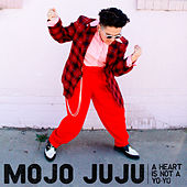 A Heart Is Not a Yo Yo by Mojo Juju