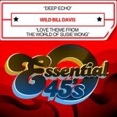 Deep Echo / Love Theme from the World of Susie Wong (Digital 45) de Wild Bill Davis