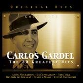 Carlos Gardel. The 20 Greatest Hits by Carlos Gardel