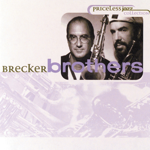 Priceless Jazz Collection by Brecker Brothers