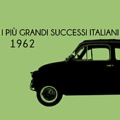 I più grandi successi Italiani 1962 von Various Artists