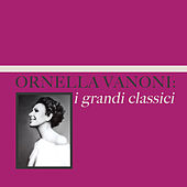 Ornella Vanoni: i grandi classici von Ornella Vanoni