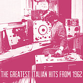 The Greatest Italian Hits from 1962 von Various Artists