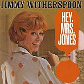 Hey, Mrs. Jones by Jimmy Witherspoon