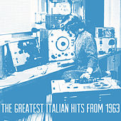 The Greatest Italian Hits from 1963 de Various Artists