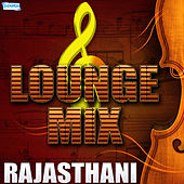 Lounge Mix - Rajasthani by Various Artists