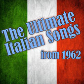 The Ultimate Italian Songs from 1962 von Various Artists