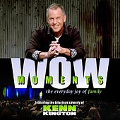 Wow Moments by Kenn Kington