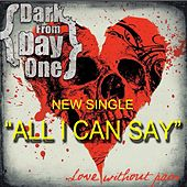 All I Can Say - Single by Darkfromdayone