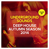 Deep House Autumn Season 2014 - Underground Sounds, Vol. 21 by Various Artists