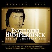 Engelbert Humperdinck. The 20 Greatest Hits by Engelbert Humperdinck