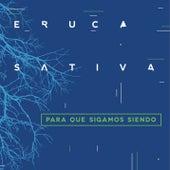 Para Que Sigamos Siendo (En Vivo) de Eruca Sativa