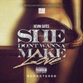 She Don't Wanna Make Love (Remastered) von Kevin Gates