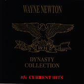 The Dynasty Collection 5 - Current Hits van Wayne Newton