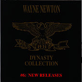 The Dynasty Collection 6 - New Releases by Wayne Newton