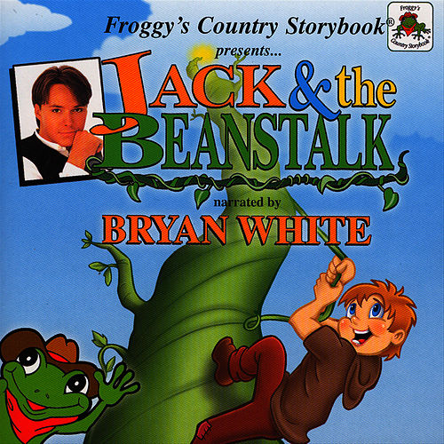 Froggy's Country Storybook Presents: Jack and The Beanstalk by Bryan White