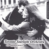 Signature Series 2 by Toronto Starlight Orchestra
