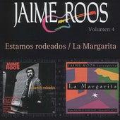 Estamos Rodeados / La Margarita by Jaime Roos