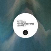 Focus On: Metroline Limited Volume 3 by Various Artists