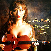 Dance of the Fire by Lana