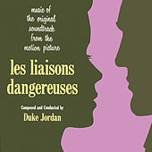 Les Liaisons Dangereuses (Remastered) by Duke Jordan