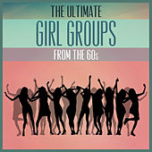 The Ultimate Girl Groups from the 60s de Various Artists