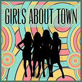 Girls About Town de Various Artists