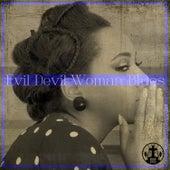 Evil Devil Woman Blues von Various Artists