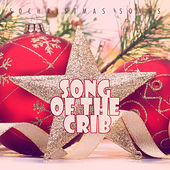 Song of the Crib - 50 Christmas Songs von Various Artists