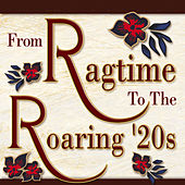 From Ragtime to the Roaring '20s by Various Artists