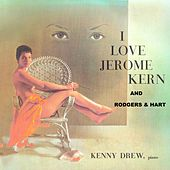 I Love Jerome Kern and Rodgers & Hart de Kenny Drew