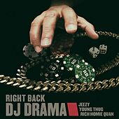Right Back feat. Jeezy, Young Thug & Rich Homie Quan by DJ Drama