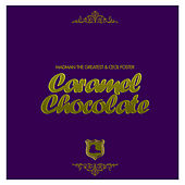 Caramel Chocolate by Madman the Greatest