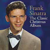 The Classic Christmas Album by Frank Sinatra