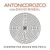Siempre Fue Mucho Más Fácil by Antonio Orozco