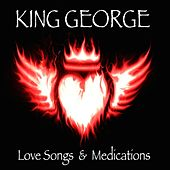 Love Songs and Medications by King George