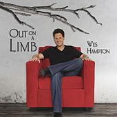 Out On A Limb by Wes Hampton