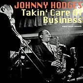 Takin' Care of Business von Johnny Hodges