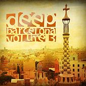 Deep Barcelona, Vol. 3 by Various Artists