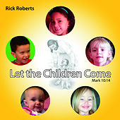 Let the Children Come by Rick Roberts (1)