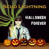 Halloween Forever by Scud Lightning