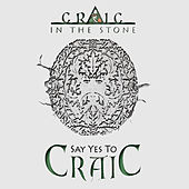 Say Yes to Craic von Craic in the Stone