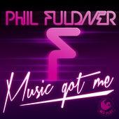Music Got Me von Phil Fuldner
