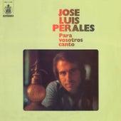 Para vosotros canto de Jose Luis Perales