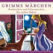 Brüderchen und Schwesterchen / Die sieben Raben von Grimms Märchen
